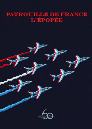 PATROUILLE DE FRANCE – L'ÉPOPÉE – TIRAGE LUXE GRAND FORMAT