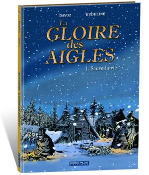 LA GLOIRE DES AIGLES – T1 – SAUVE-LA-VIE