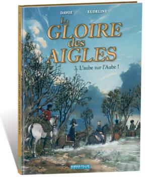 La Gloire des Aigles tome 3
