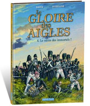 LA GLOIRE DES AIGLES – T4 – LE RAISIN DES IMMORTELS !
