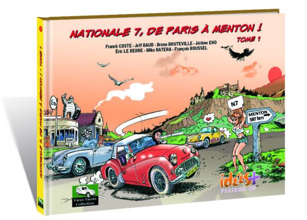 NATIONALE 7, DE PARIS À MENTON – TOME 1