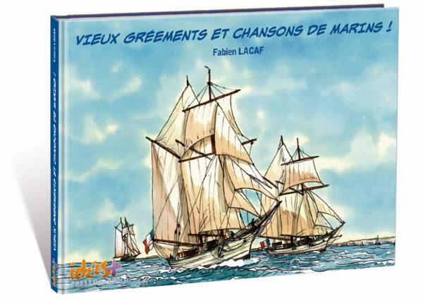 VIEUX GRÉEMENTS ET CHANSONS DE MARINS !